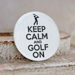 Keep Calm and Golf On Silver Golf Ball Marker