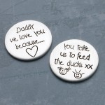 Personalised Silver Daddy we love you because Message Token